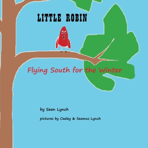 Read Online Little Robin: Flying South for the Winter pdf epub