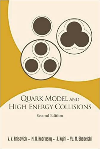 Quark Model and High Energy Collisions, Second Edition