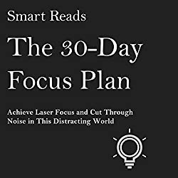 The 30-Day Focus Plan