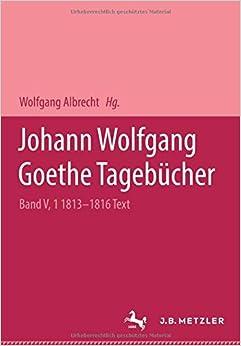 Johann Wolfgang von Goethe: Tagebücher: Historisch-kritische Ausgabe. Band V, 1: Text 1813-1816: 5