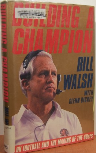 Building a Champion: On Football and the Making of the 49Ers by St Martins Pr