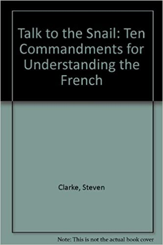 Ebook-Dateifreigabe kostenloser Download Talk to the Snail: Ten Commandments for Understanding the French PDF