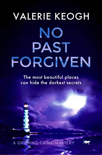 No Past Forgiven: a gripping crime mystery (The Dublin Murder Mysteries Book 3) by [Keogh, Valerie]