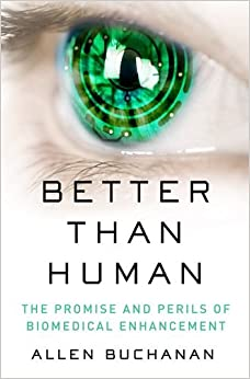 Better Than Human: The Promise And Perils Of Biomedical Enhancement (Philosophy In Action) Books Pdf File