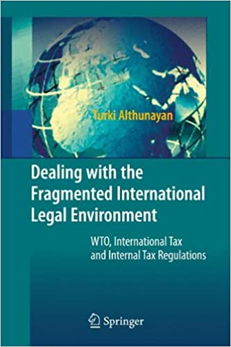 Book Dealing with the Fragmented International Legal Environment: WTO, International Tax and Internal Tax Regulations
