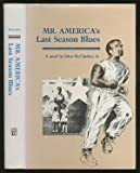 Mr. America's Last Season Blues, John A. McCluskey, 0807111201