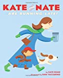 Kate and Nate Are Running Late!, Kate Egan, 1250000807