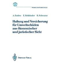 Haftung und Versicherung fur Umweltschaden aus Okonomischer und Juristischer Sicht (Ladenburger Kolleg Studien Zum Umweltstaat) (Paperback)(German) - Common