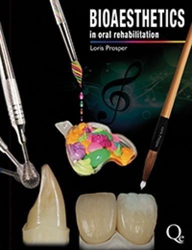 [BEST] Bioaesthetics in Oral Rehabilitation: Science, Art, and Creativity<br />EPUB