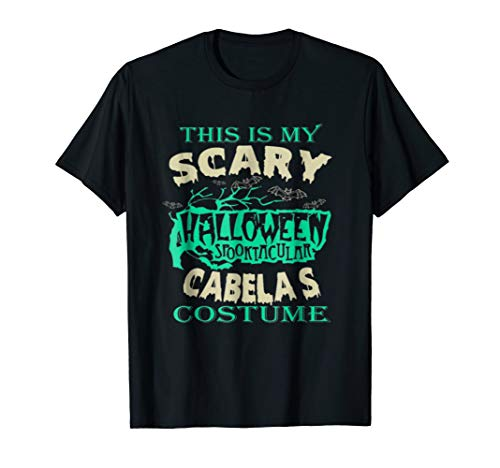 Cabelas Womens Shirt - Cabelas This is my scary halloween costume tee Tshirt