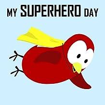 Children's Book: My Superhero Day [Bedtime Stories for Kids & Superhero Books for Kids]