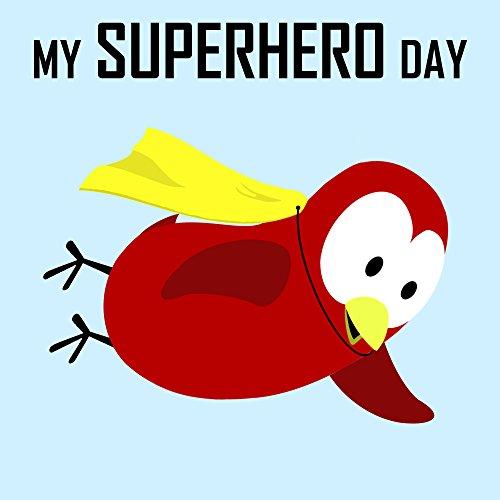[Children's Book: My Superhero Day [Bedtime Stories for Kids & Superhero Books for Kids]] (Superheroes For Kids)