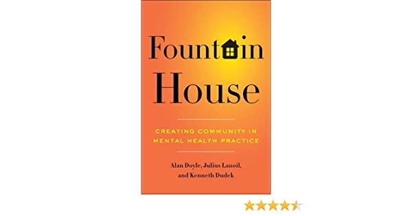 Fountain House: Creating Community in Mental Health Practice