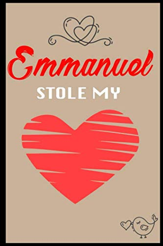 Emmanuel Stole My Heart: ⭐ 6x9 Funny and Romantic Lined notebook Journal | 120 pages | Personalized Gift for Emmanuel | Gift for Valentine's Day | ... Gift for Boyfriend | valentine gift for him