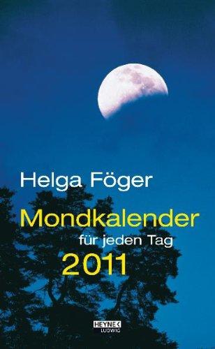 Mondkalender für jeden Tag 2011: Abreißkalender