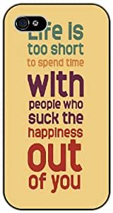 Life is too short to spend with people who suck the happiness out of you - iPhone 5C black plastic case / Life and dreamer's quotes