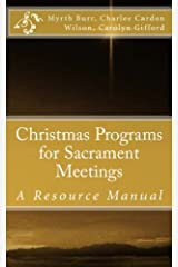 Christmas Programs for Sacrament Meetings (Volume 1)