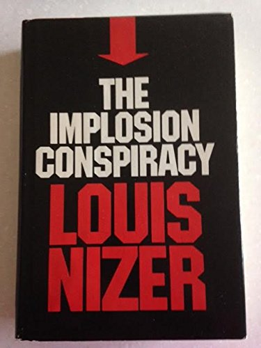 The Implosion Conspiracy by Louis Nizer