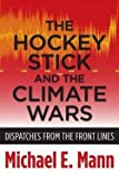 "Michael E. Mann, ""The Hockey Stick and the Climate Wars : Dispatches from the Front Lines"" (2012)"