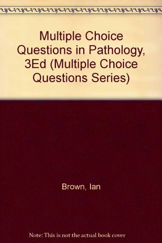 Multiple Choice Questions in Pathology, 3Ed (Multiple Choice Questions Series) (Internal Medicine Multiple Choice Questions And Answers)