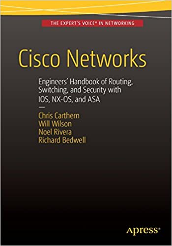 Cisco Networks: Engineers' Handbook of Routing, Switching, and Security with IOS, NX-OS, and ASA 1st ed. Edition