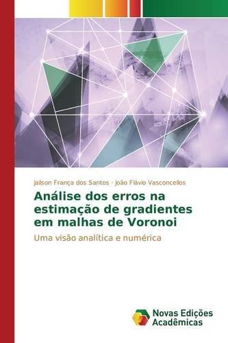 analise-dos-erros-na-estimacao-de-gradientes-em-malhas-de-voronoi-portuguese-edition