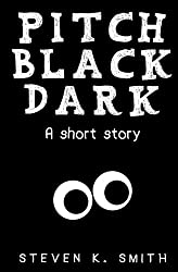Pitch Black Dark: A Short Story