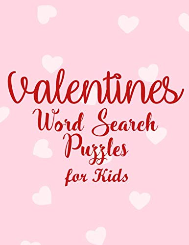 Valentines Word Search Puzzles for Kids: Valentine's Day Themed Word Search Puzzles - Valentine's Day Activity Book for Kids and Adults (Valentine's Day Activity Books)]()