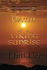 Dawn of a Viking Sunrise (Mists of Time) (Volume 2) Paperback