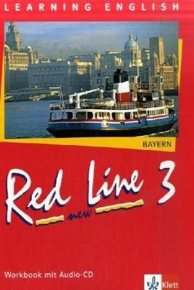 Red Line NEW 3. Ausgabe Bayern: Workbook mit Audio-CD Band 3 (Red Line NEW. Ausgabe für Bayern ab 1999)