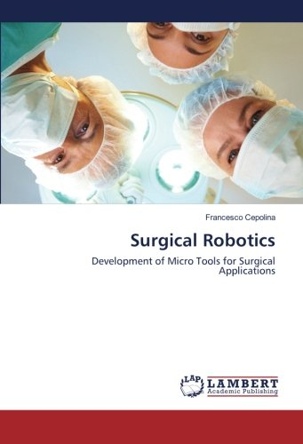 Surgical Robotics  Development Of Micro Tools For Surgical Applications