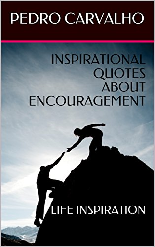Inspirational Quotes About Encouragement Life Inspiration Kindle