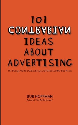 Image of 101 Contrarian Ideas About Advertising