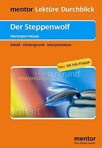 Hermann Hesse: Der Steppenwolf: Inhalt - Hintergrund - Interpretation (Lektüre Durchblick Deutsch)