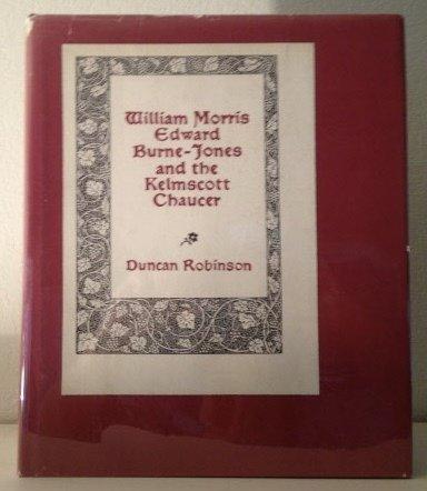 William Morris, Edward Burne-Jones and the Kelmscott Chaucer