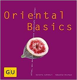 Oriental Basics Amazonde Cornelia Schinharl Sebastian Dickhaut