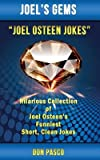 Joel Osteen Jokes( Hilarious Collection of Joel Osteen's Funniest Short Clean Jokes)[JOEL OSTEEN JOKES][Paperback]
