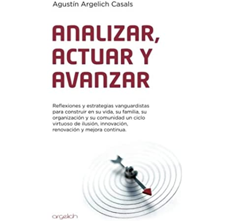 Analizar,actuar y avanzar: Amazon.es: Argelich Casals, Mr Agustin, Argelich Network Management Services S.L.: Libros