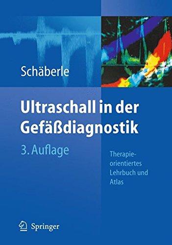 Ultraschall in der Gefäßdiagnostik: Therapieorientiertes Lehrbuch und Atlas