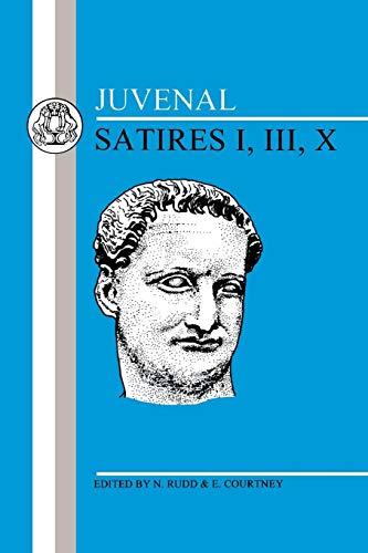 Juvenal: Satires I, III, X (Latin Texts) (Bk. 1, 3, 10)