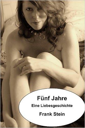 Téléchargement gratuit des meilleures ventes de livres Fünf Jahre (German Edition) by Frank Stein 1535327464 (Littérature Française) iBook