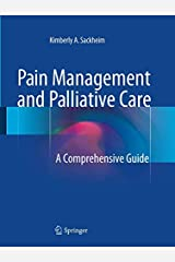 Pain Management and Palliative Care: A Comprehensive Guide Paperback