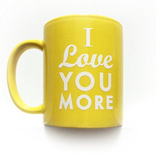 I Love You More 11 oz. Coffee Mug- YELLOW