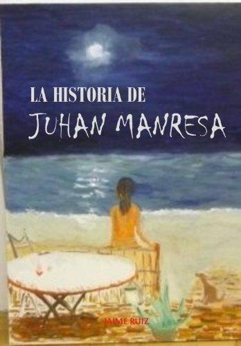 La historia de Johan Manresa de Jaime Ruiz