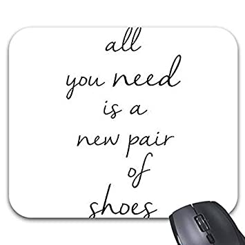 Amazon Com Quotes About Shoes Stupid Saying Mouse Pads 11 8 X 9 7