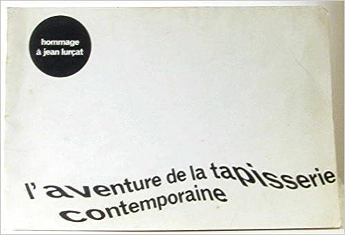 L Aventure De La Tapisserie Contemporaine Hommage A Jean Lurcat