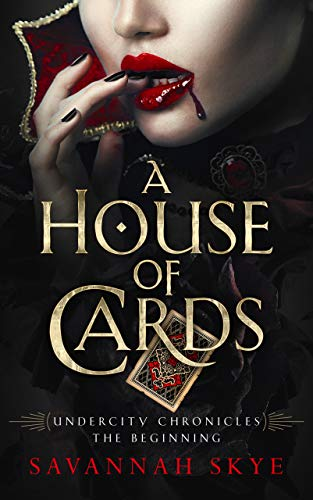A House of Cards: The Beginning (Undercity Chronicles Book ()