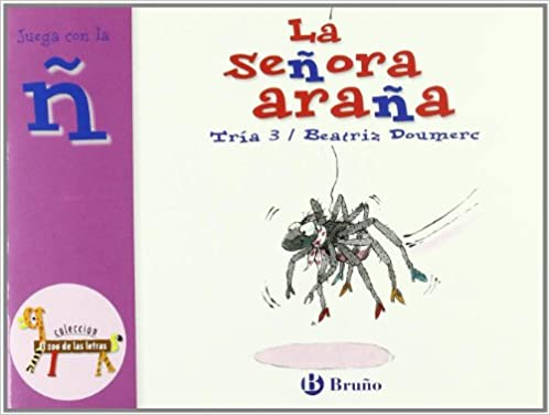 Amazon.com: La señora Araña / The Lady Spider: Juega Con La N (Zoo; Zoo De Las Letras) (Spanish Edition) (9788421635803): Beatriz Doumerc: Books