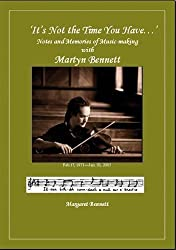 It's Not the Time You Have...: Notes and Memories of Music-making with Martyn Bennett by Margaret Bennett (2006-05-01)