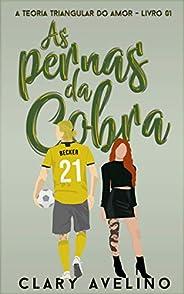 As Pernas da Cobra (A Teoria Triangular do Amor Livro 1)